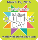 Worldwide Quilting Day - March 19, 2016