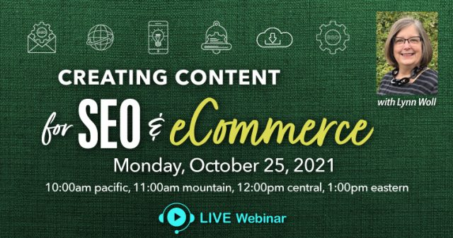 Live Webinar: Creating Content for SEO and eCommerce, Monday, October 25, 2021