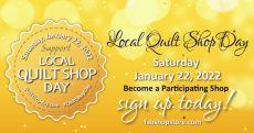 Local Quilt Shop Day, Saturday, January 22, 2022